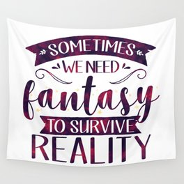 Sometimes We Need Fantasy to Survive Reality (Purple) Wall Tapestry