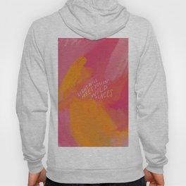 Light Will Meet You In Wild Places Hoody