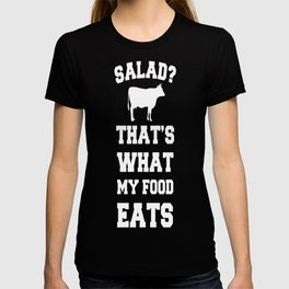 Salad That's What My Food Eats Cow T-Shirt T-shirt