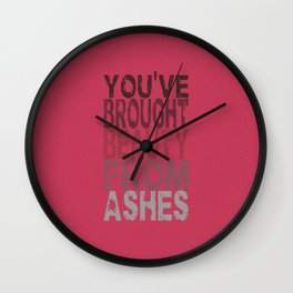 Beauty From Ashes Wall Clock