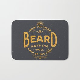 Once You Wear A Beard Nothing Will Ever Be The Same Bath Mat