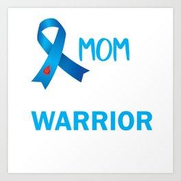 Proud MOM of a Diabetes Warrior Art Print