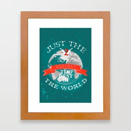 Just The Two Of Us Against The Rest If The World (Teal/Red) Framed Art Print