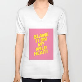Blame it on my Wild Heart pink and yellow motivational typography poster bedroom wall home decor Unisex V-Neck