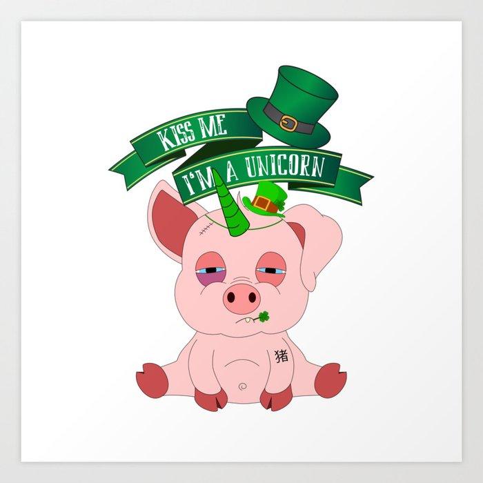St Patrick's Day Kiss Me I'm A Unicorn Pig Art Print