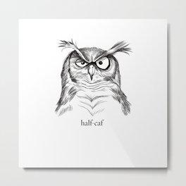 Half-Caf Metal Print