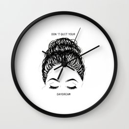Don't Quit your Daydream Wall Clock