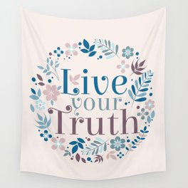 Live your truth Wall Tapestry
