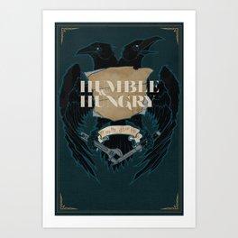 Humble and Hungry Art Print
