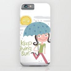 Keep Trying Sun! iPhone 6s Slim Case