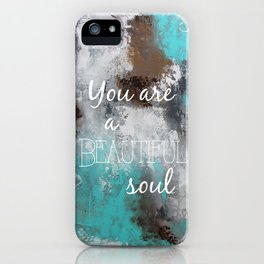 Energized/You are a Beautiful Soul iPhone Case