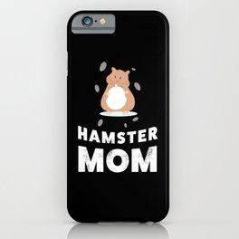 Hamster Mom - Hammy Gift for Women iPhone Case