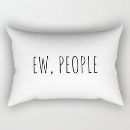 Ew, people Rectangular Pillow
