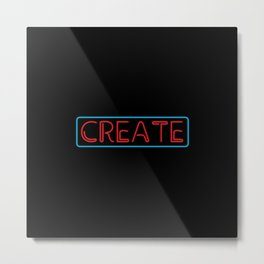 Neon Create Metal Print