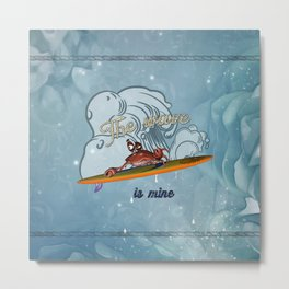 Funny crab on a surfboard, this wave is mine Metal Print