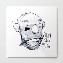 Blah Blah Blah... Metal Print