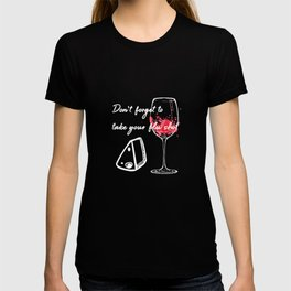 Don't Forget To Take Your Flu Shot Glass & Cheese T-shirt