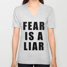 Fear is a Liar Unisex V-Neck