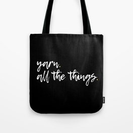 Yarn. All the things. Tote Bag