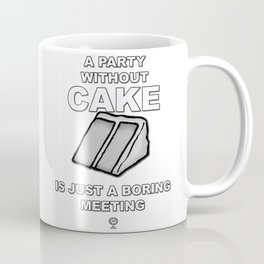 Funny Food T-shirt: Party without Cake? Chicago Foodie Coffee Mug