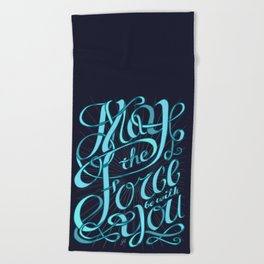 May The Force Be With You Beach Towel