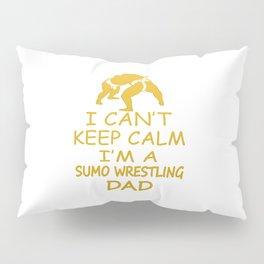 I'M A SUMO WRESTLING DAD Pillow Sham