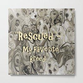 Rescued - My Favorite Breed Metal Print