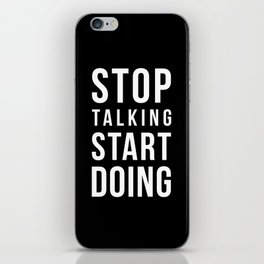 Stop talking, start doing! Quote iPhone Skin