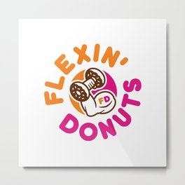 Flexin Donuts Metal Print