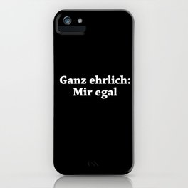 Honestly: I Don't Care iPhone Case