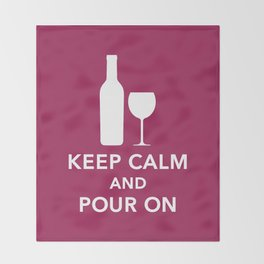 Keep Calm and Pour On Throw Blanket