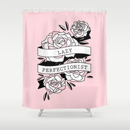 lazy perfectionist Shower Curtain