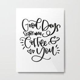 Coffee & You Metal Print