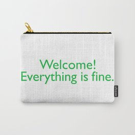 Welcome! everything is fine. Carry-All Pouch