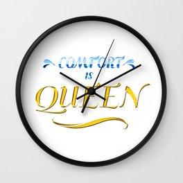 Comfort is Queen Wall Clock