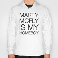 marty mcfly Hoodies featuring Marty Mcfly is my homeboy by Design Vultures