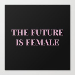 The future is female black-pink Canvas Print