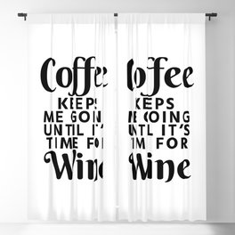 Coffee Keeps Me Going Until It's Time For Wine Blackout Curtain