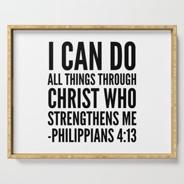 I CAN DO ALL THINGS THROUGH CHRIST WHO STRENGTHENS ME PHILIPPIANS 4:13 Serving Tray