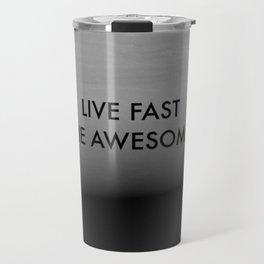 Live Fast Die Awesome Travel Mug
