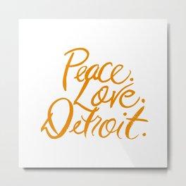 Peace. Love. Detroit. Metal Print
