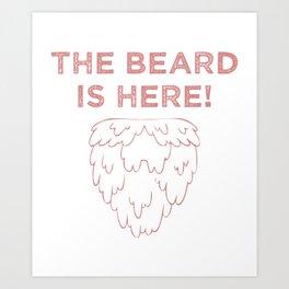 The Beard Is Here! (Red) Art Print