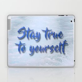 Stay true to yourself Laptop & iPad Skin