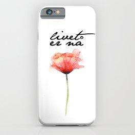 livet er na iPhone Case