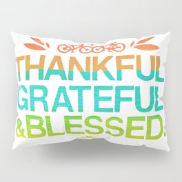 Thankful, Grateful & Blessed 2 Pillow Sham