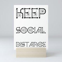 Keep Social Distance Virus Awareness Design Mini Art Print