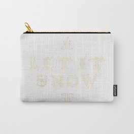 Let it Snow - White Carry-All Pouch