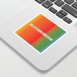 HalloThanksMasYear Sticker