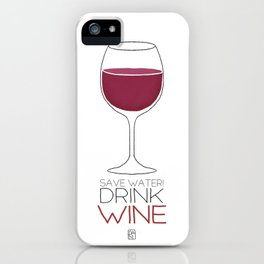 Save Water - Drink Wine iPhone Case