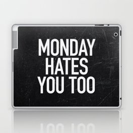 Monday Hates You Too Laptop & iPad Skin
